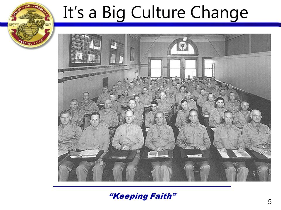 It's a Big Culture Change 5
