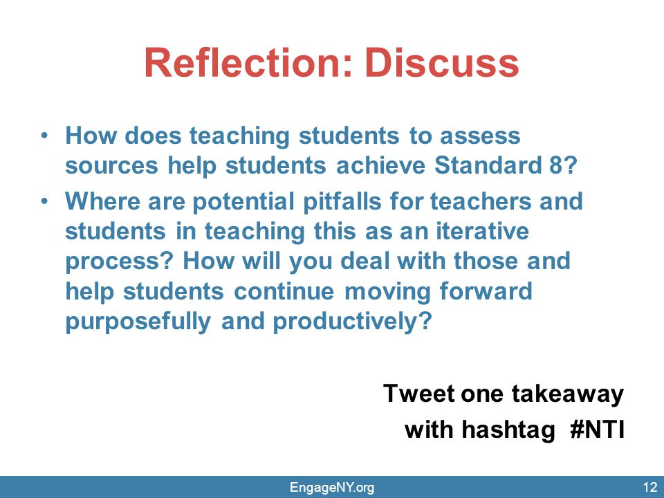 Reflection: Discuss How does teaching students to assess sources help students achieve Standard 8? Where are potential pitfalls for teachers and stude