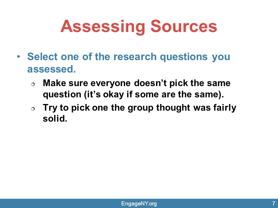Assessing Sources Select one of the research questions you assessed.  Make sure everyone doesn't pick the same question (it's okay if some are the sa