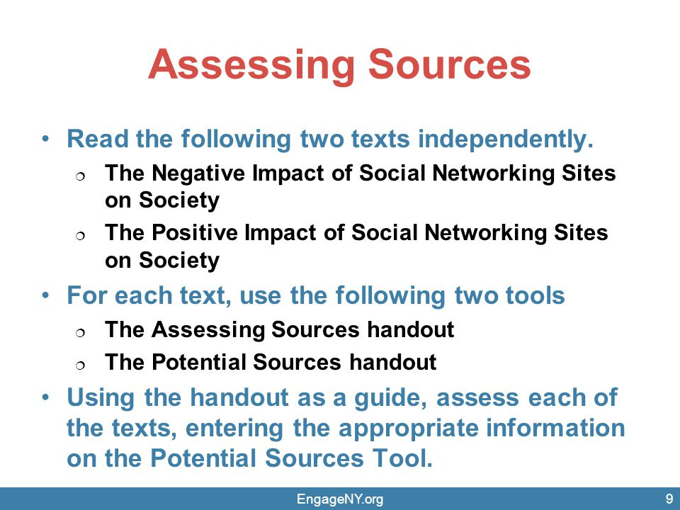 Assessing Sources Read the following two texts independently.  The Negative Impact of Social Networking Sites on Society  The Positive Impact of Soc