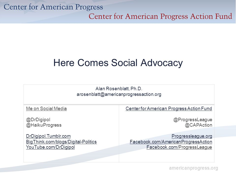 americanprogress.org Here Comes Social Advocacy Alan Rosenblatt, Ph.D.