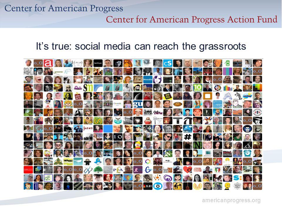 americanprogress.org It's true: social media can reach the grassroots