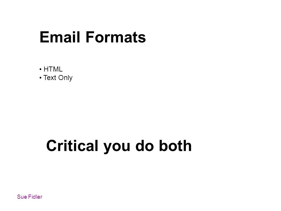 Email Formats HTML Text Only Critical you do both