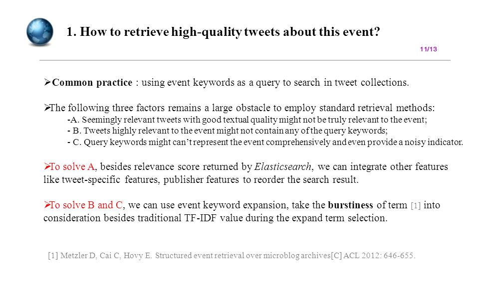 12 1. How to retrieve high-quality tweets about this event.