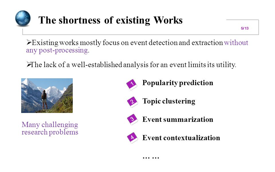 The shortness of existing Works  Existing works mostly focus on event detection and extraction without any post-processing.