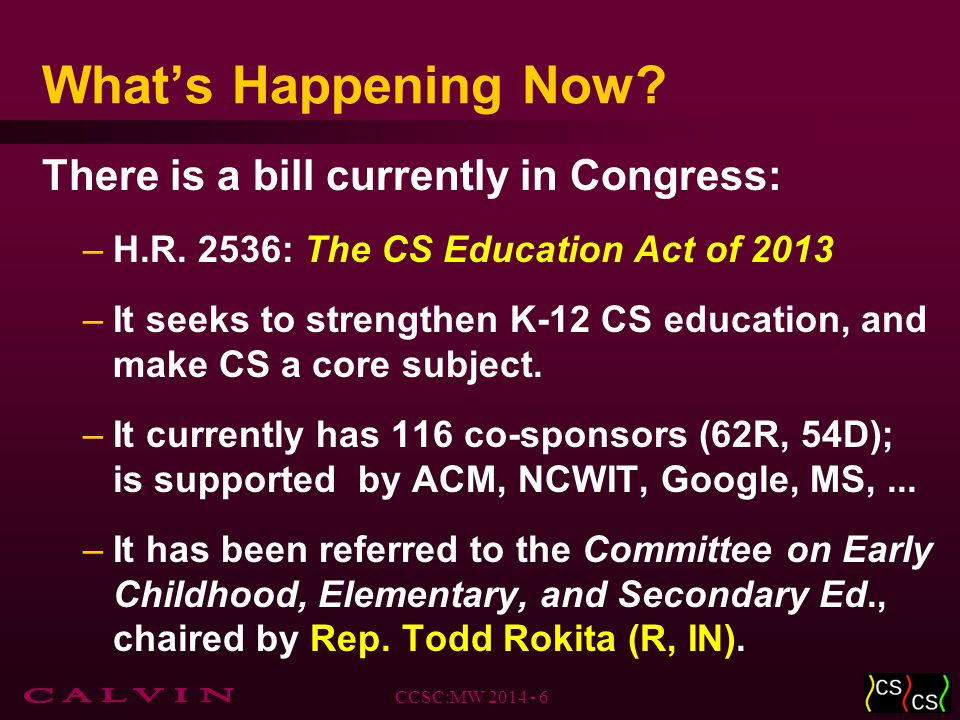 What's Happening Now. There is a bill currently in Congress: –H.R.