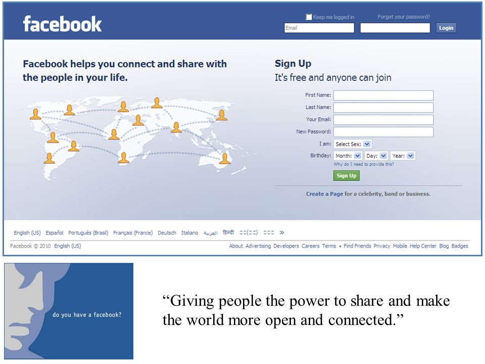 Giving people the power to share and make the world more open and connected.