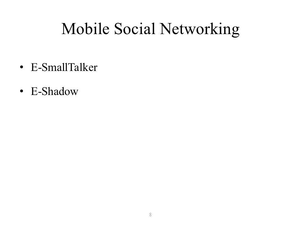 Mobile Social Networking E-SmallTalker E-Shadow 8