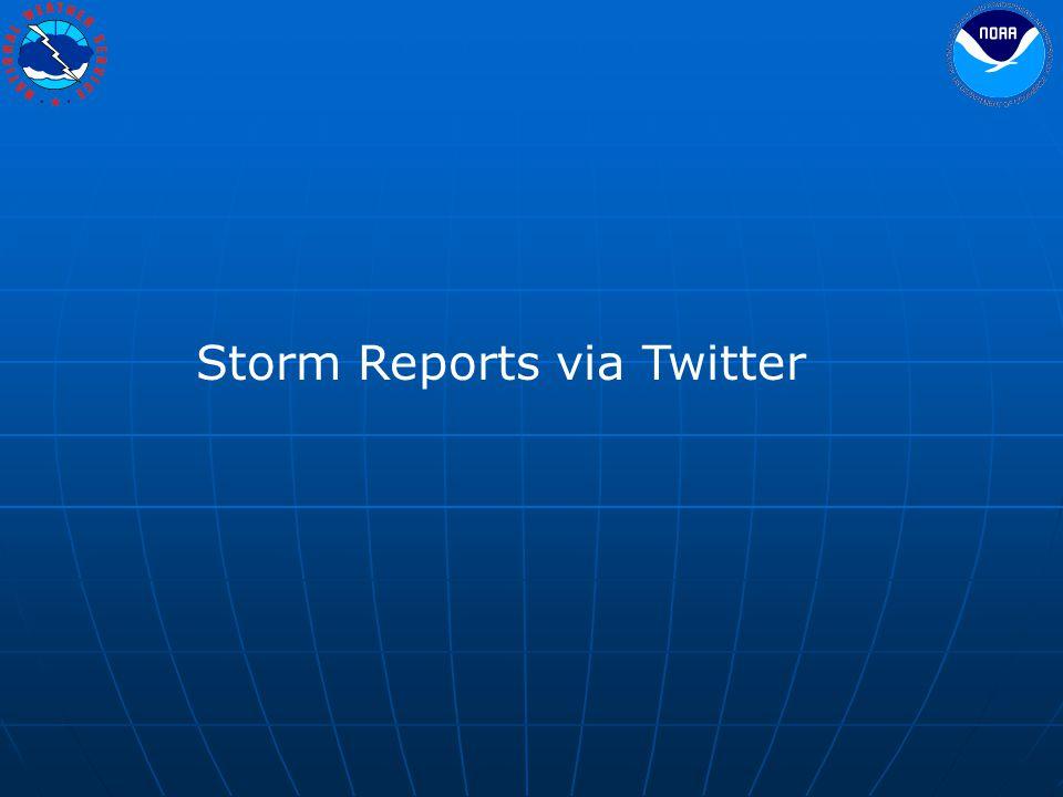 Storm Reports via Twitter