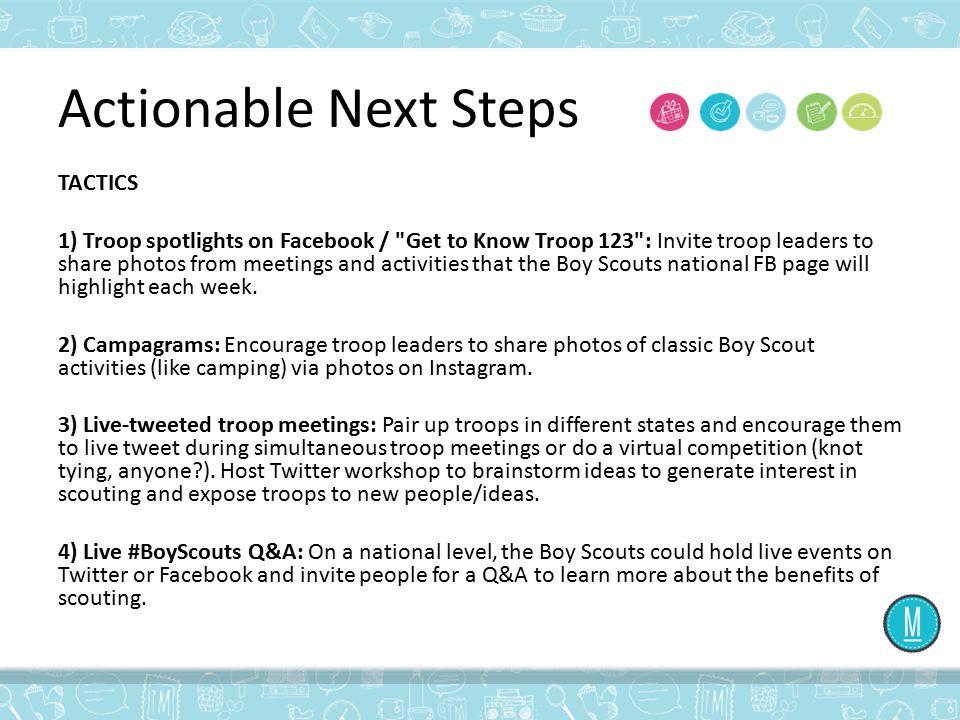 Actionable Next Steps TACTICS 1) Troop spotlights on Facebook /