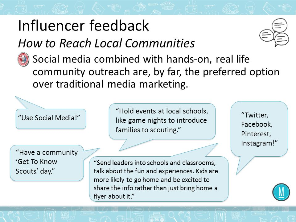 Influencer feedback How to Reach Local Communities Social media combined with hands-on, real life community outreach are, by far, the preferred option