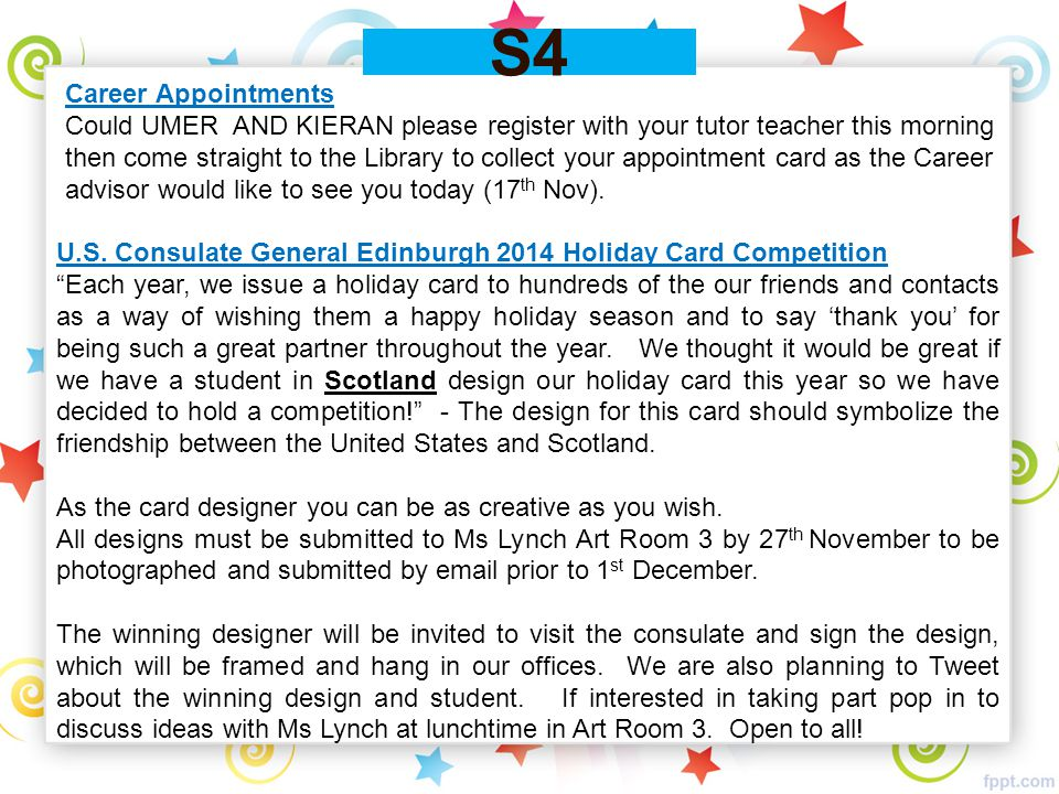 S4 Career Appointments Could UMER AND KIERAN please register with your tutor teacher this morning then come straight to the Library to collect your appointment card as the Career advisor would like to see you today (17 th Nov).