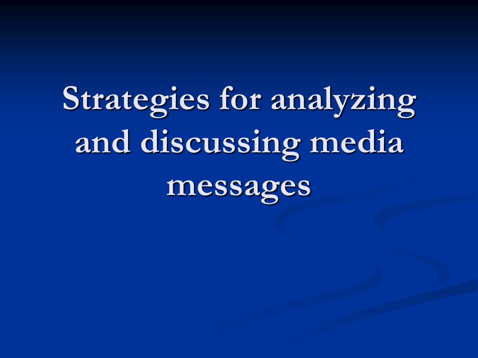 Strategies for analyzing and discussing media messages