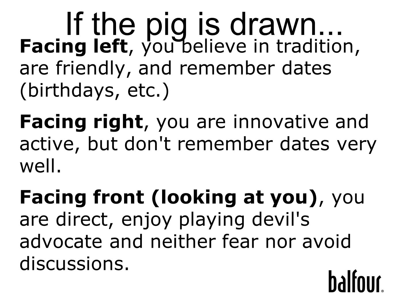 If the pig is drawn...