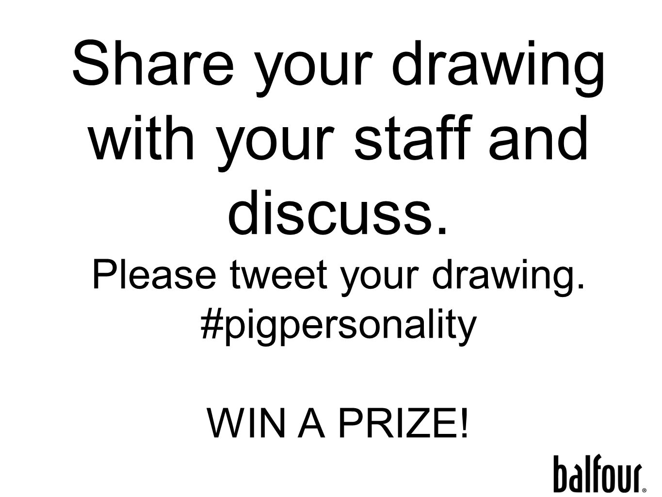 Share your drawing with your staff and discuss. Please tweet your drawing.