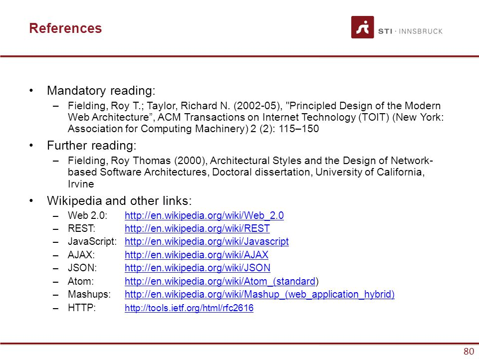 80 References Mandatory reading: –Fielding, Roy T.; Taylor, Richard N.