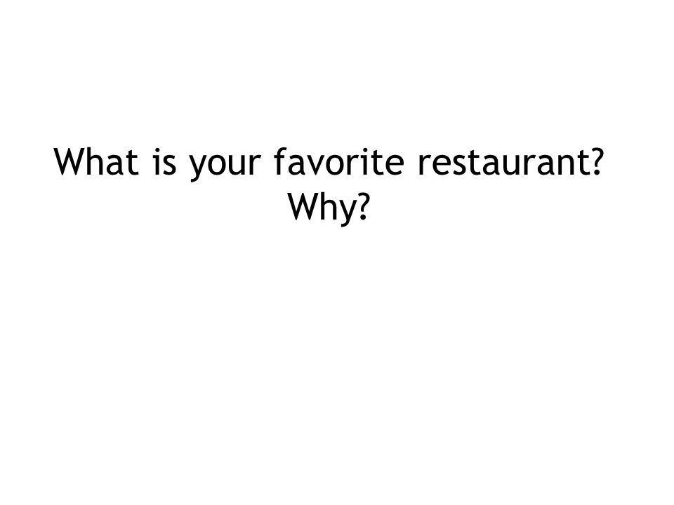 What is your favorite restaurant? Why?