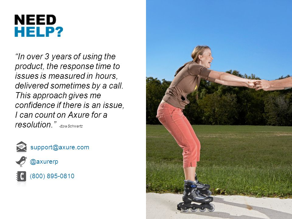 In over 3 years of using the product, the response time to issues is measured in hours, delivered sometimes by a call.