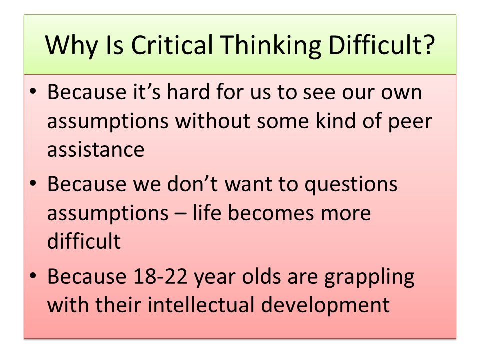 Why Is Critical Thinking Difficult.