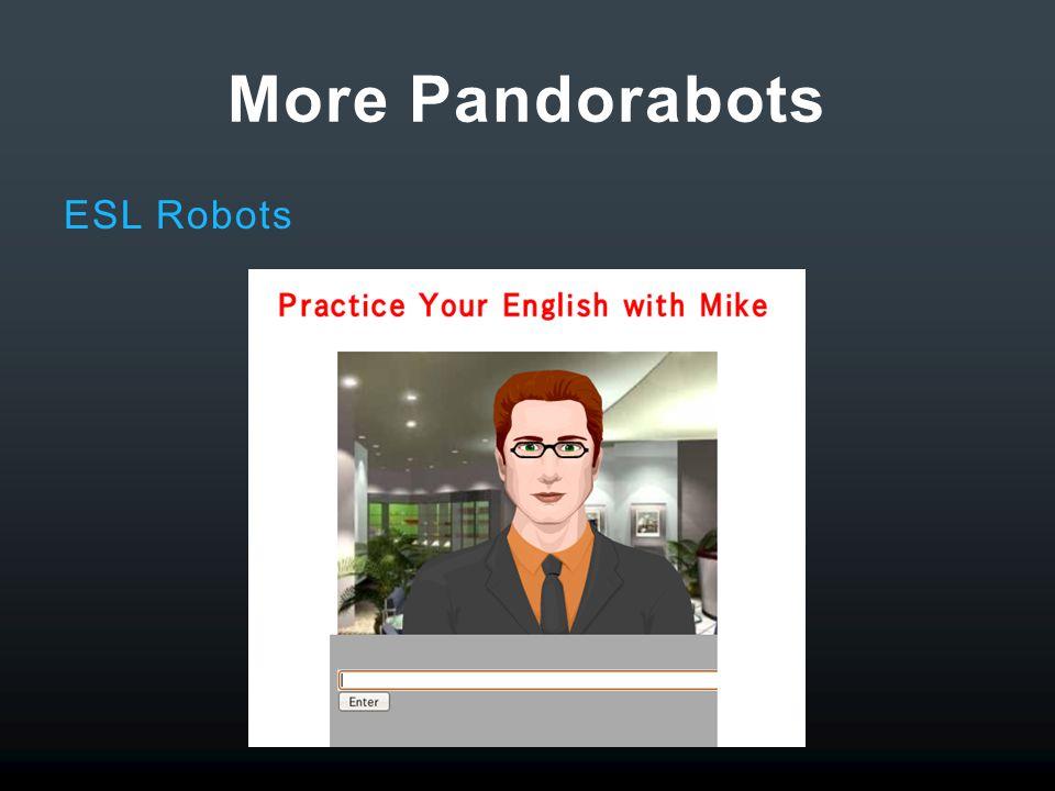 More Pandorabots ESL Robots