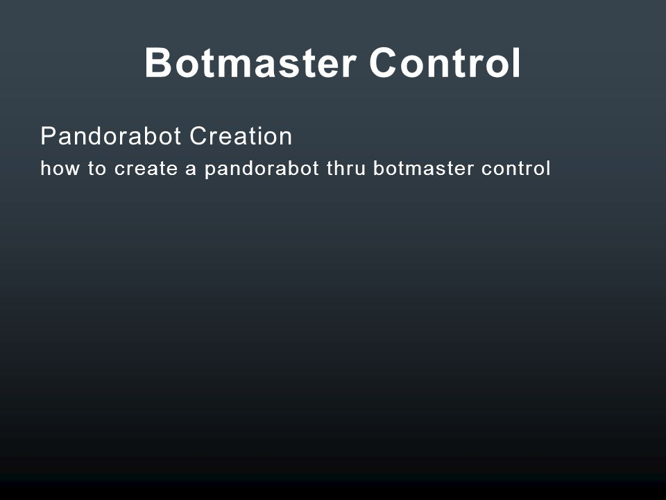 Botmaster Control Pandorabot Creation how to create a pandorabot thru botmaster control