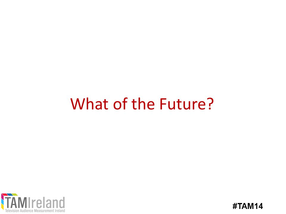 What of the Future #TAM14