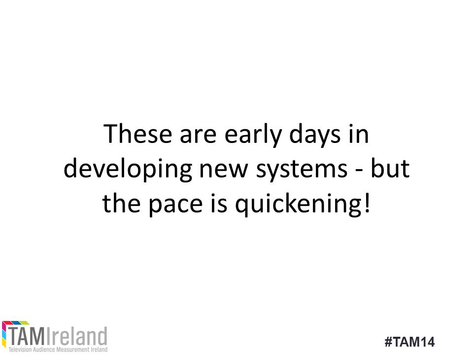 These are early days in developing new systems - but the pace is quickening! #TAM14