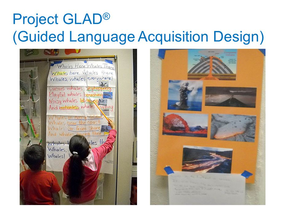 Project GLAD ® (Guided Language Acquisition Design)