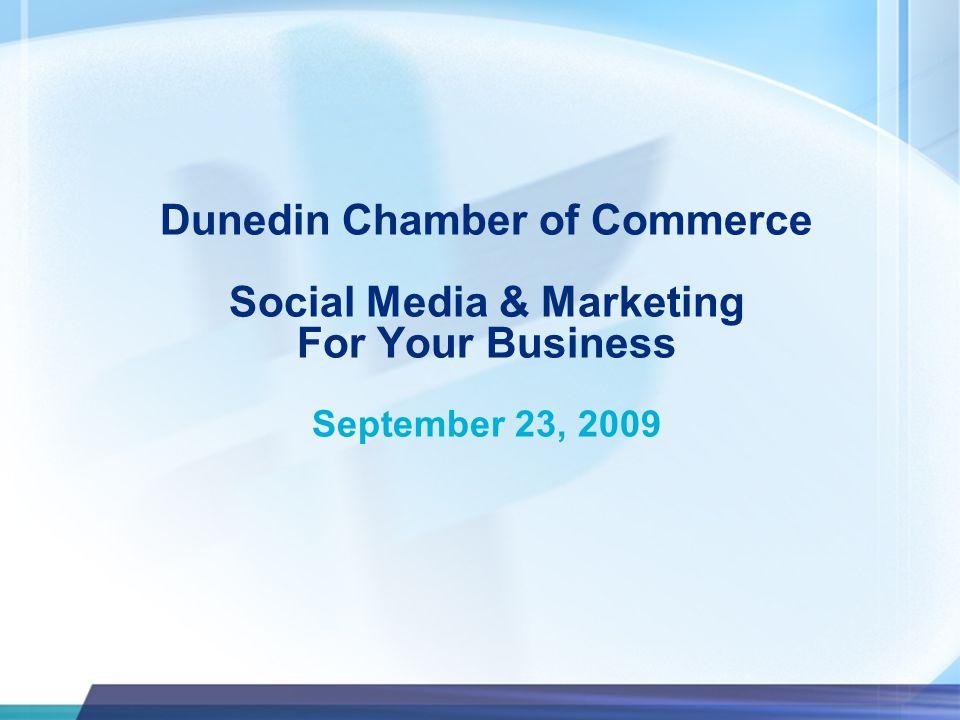 Dunedin Chamber of Commerce Social Media & Marketing For Your Business September 23, 2009