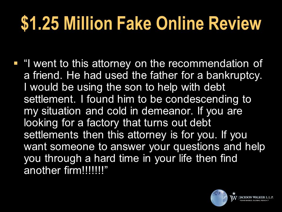 $1.25 Million Fake Online Review  I went to this attorney on the recommendation of a friend.