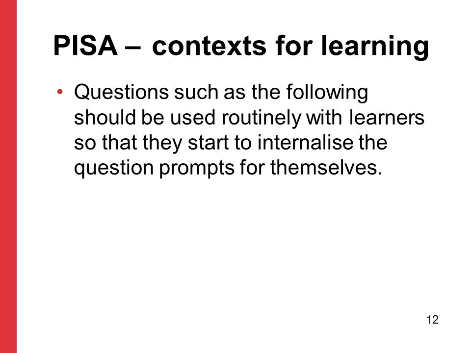 Questions such as the following should be used routinely with learners so that they start to internalise the question prompts for themselves.