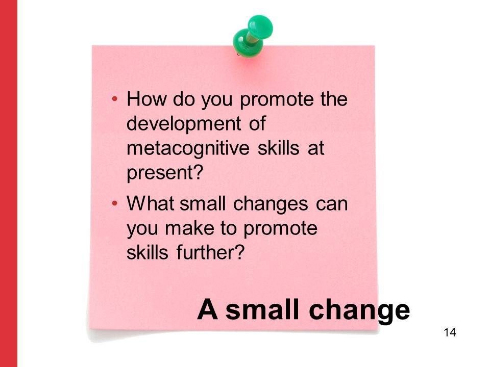 How do you promote the development of metacognitive skills at present.