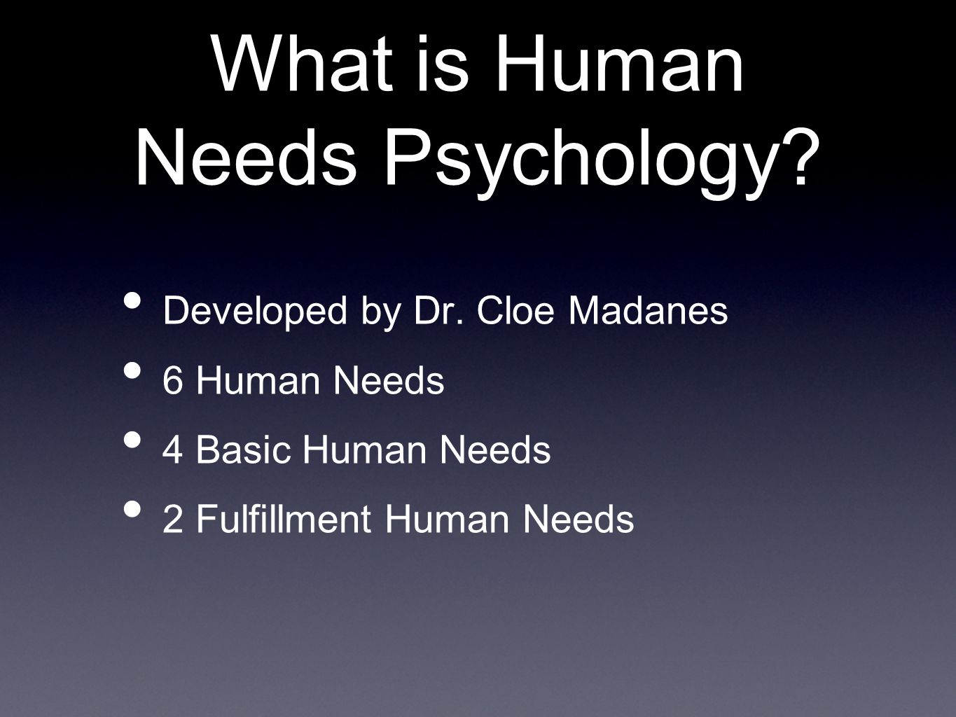 What is Human Needs Psychology. Developed by Dr.