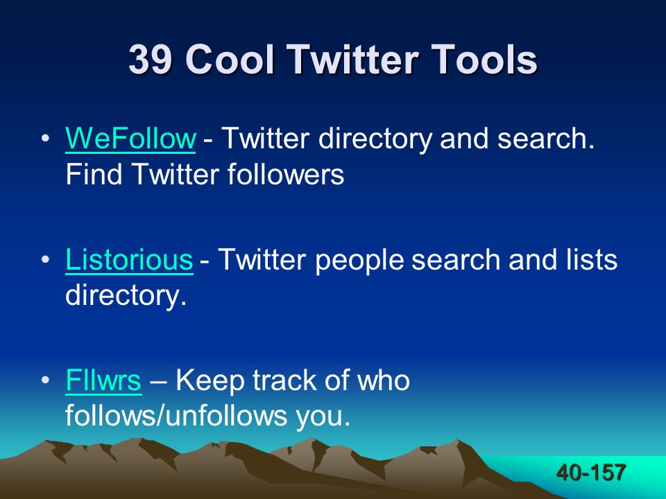 40-157 39 Cool Twitter Tools WeFollow - Twitter directory and search.