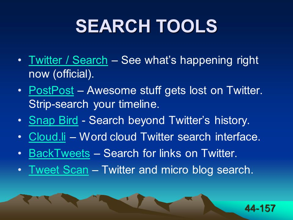 44-157 SEARCH TOOLS Twitter / Search – See what's happening right now (official).Twitter / Search PostPost – Awesome stuff gets lost on Twitter.