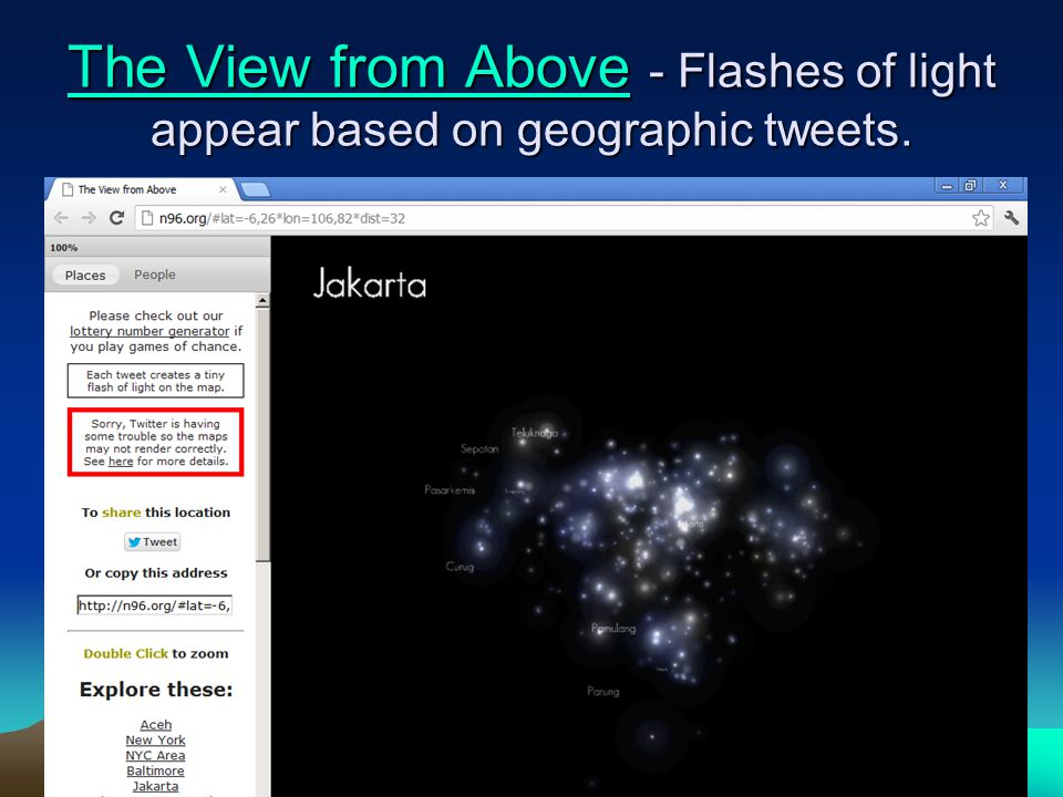 48-157 The View from AboveThe View from Above - Flashes of light appear based on geographic tweets.