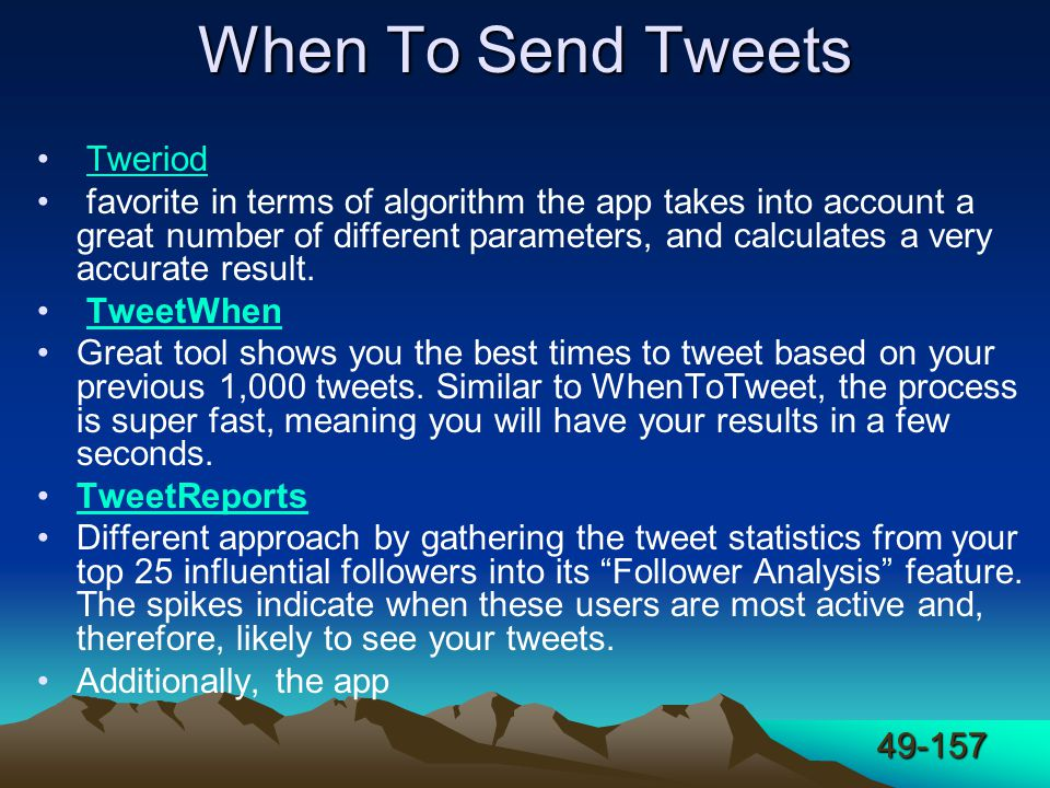 49-157 When To Send Tweets Tweriod favorite in terms of algorithm the app takes into account a great number of different parameters, and calculates a very accurate result.