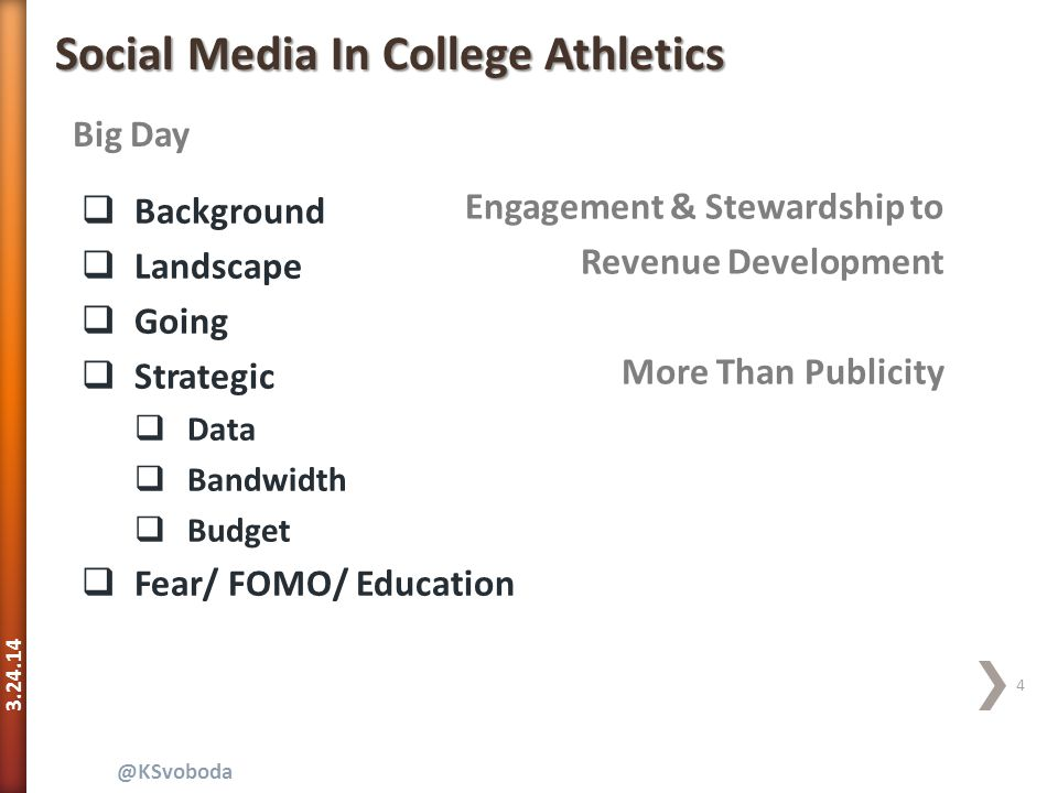 3.24.14 5 @KSvoboda Big Day Social Media In College Athletics  First Things First  #CSCESS  Tagboard.com/CSCESS  Selfies  Questions  Comments  Jokes Engagement & Stewardship to Revenue Development More Than Publicity