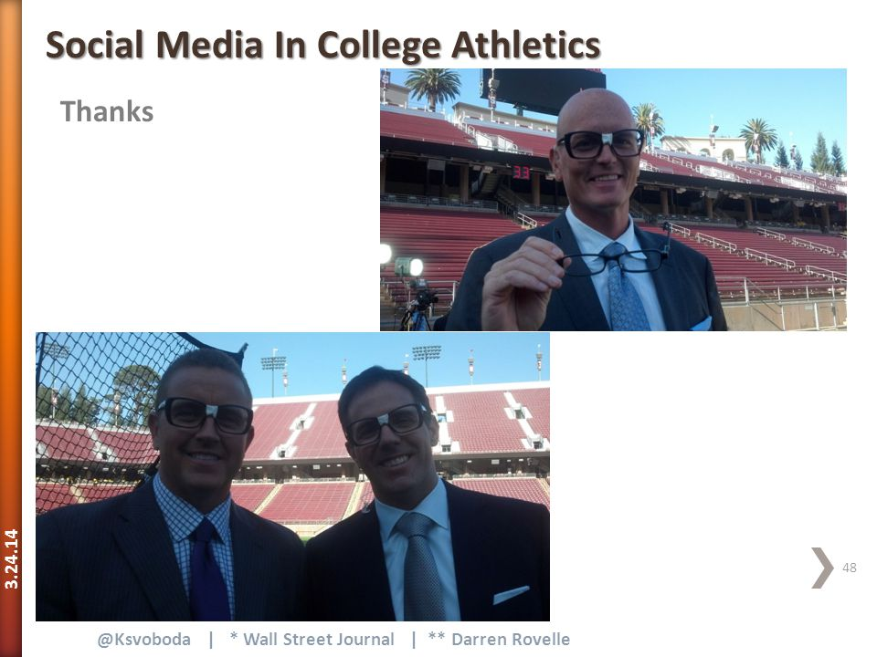 3.24.14 48 @Ksvoboda | * Wall Street Journal | ** Darren Rovelle Thanks Social Media In College Athletics