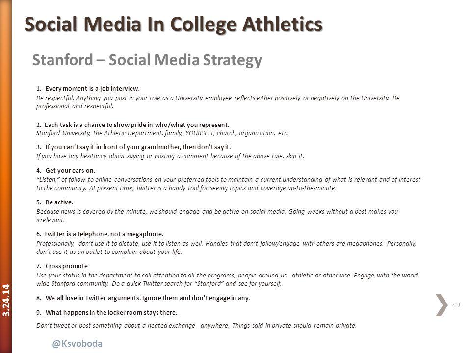 3.24.14 49 @Ksvoboda Stanford – Social Media Strategy Social Media In College Athletics 1.