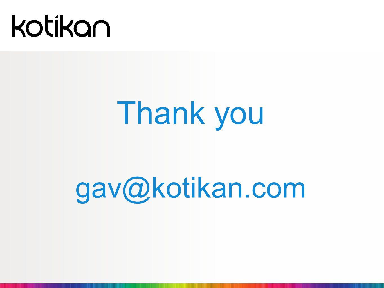 Thank you gav@kotikan.com