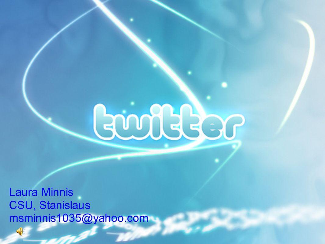 Laura Minnis CSU, Stanislaus msminnis1035@yahoo.com