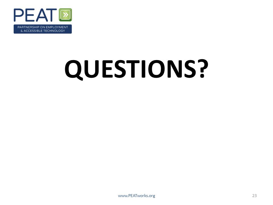 QUESTIONS? www.PEATworks.org23