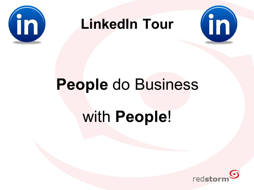 LinkedIn Tour People do Business with People!