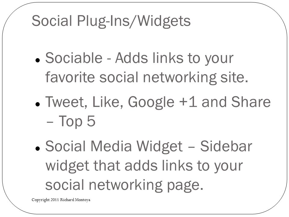 Social Plug-Ins/Widgets Sociable - Adds links to your favorite social networking site.