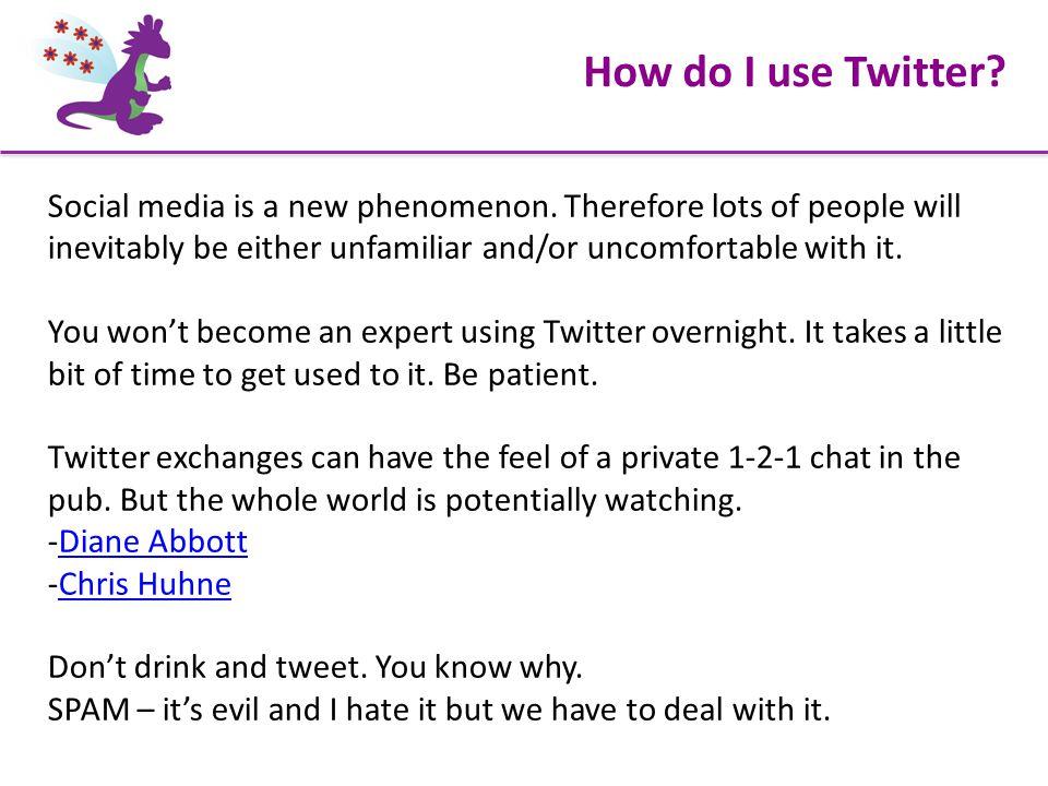How do I use Twitter. Social media is a new phenomenon.