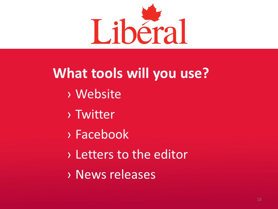 Introduction What tools will you use? ›Website ›Twitter ›Facebook ›Letters to the editor ›News releases 18