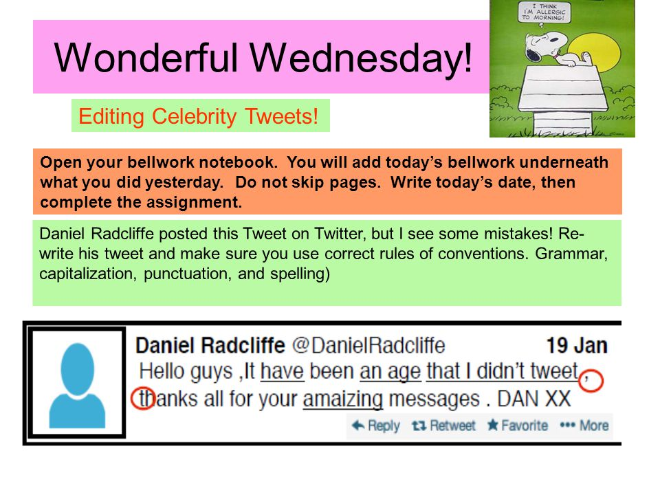 Wonderful Wednesday. Editing Celebrity Tweets. Open your bellwork notebook.