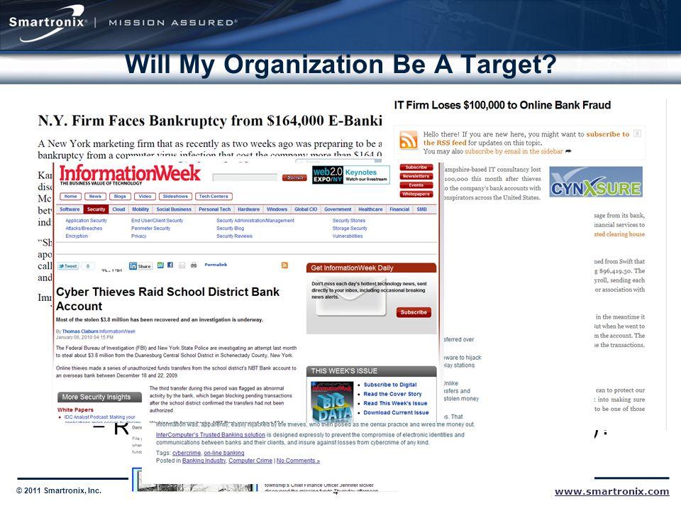 www.smartronix.com © 2011 Smartronix, Inc. Will My Organization Be A Target.