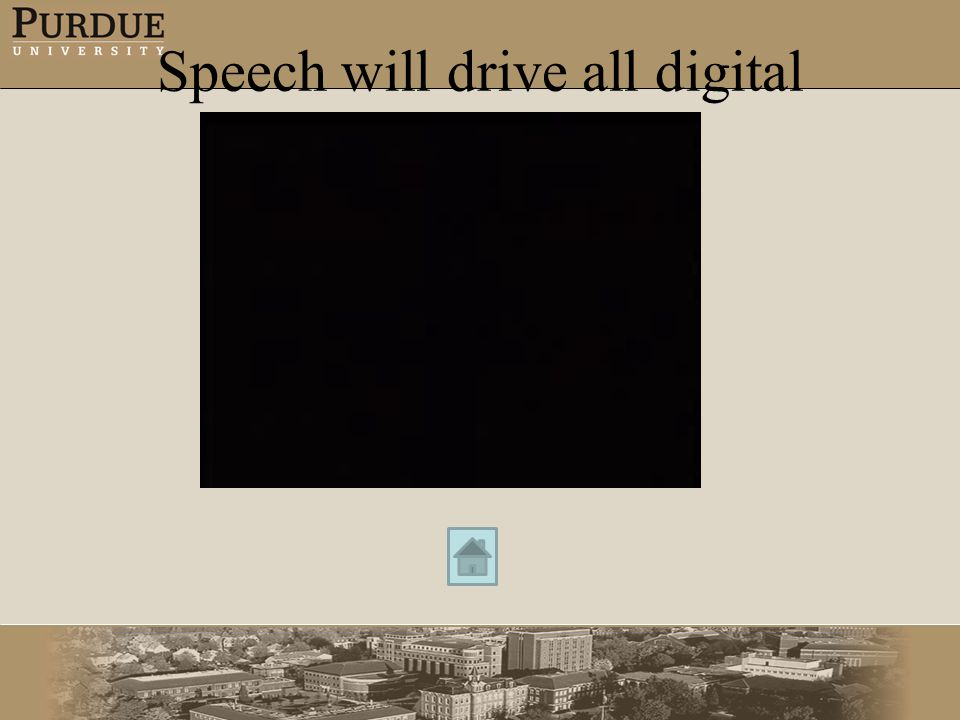 Speech will drive all digital